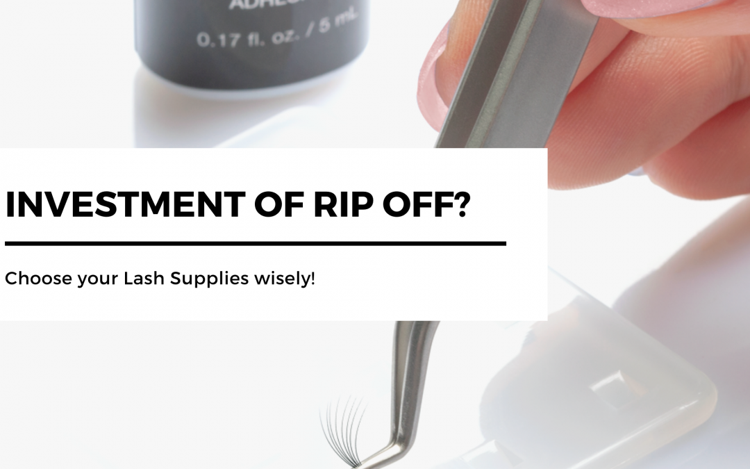 Choose your Lash Supplies wisely!
