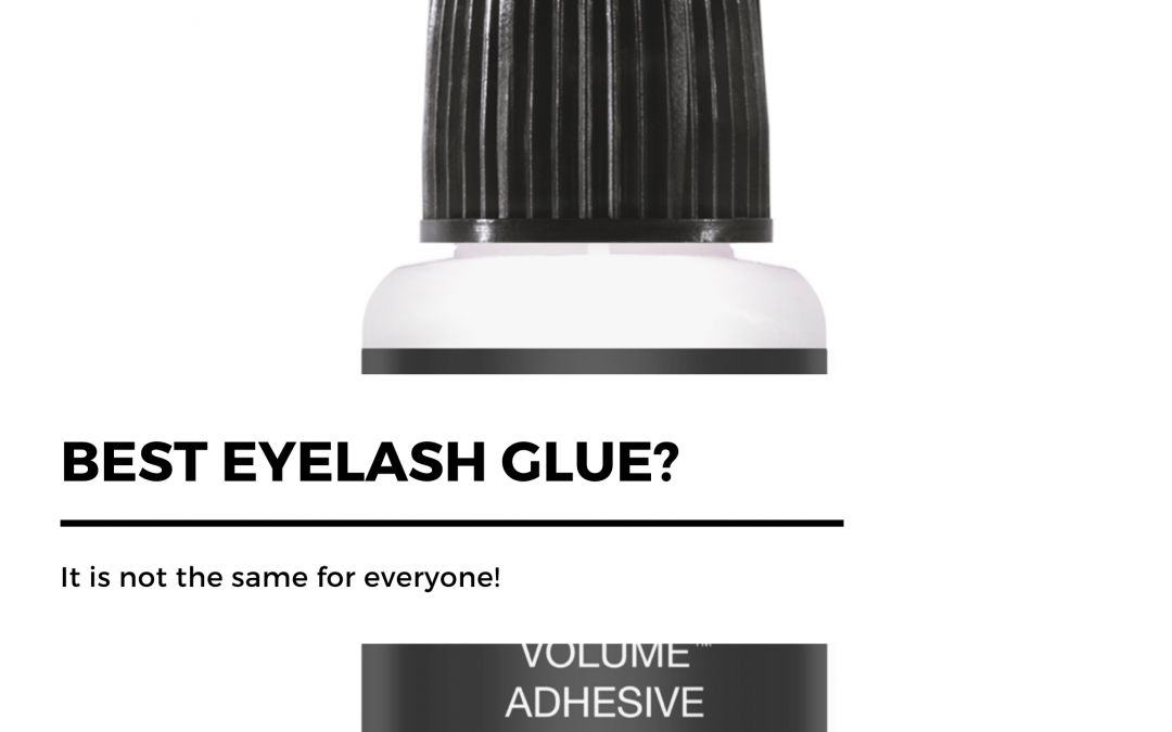 Best Eyelash Glue – it is not the same for everyone!