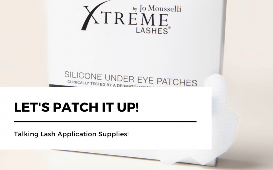 Lash Application Supplies – let's patch things up!